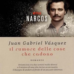 Narcos/Il rumore delle cose che cadono